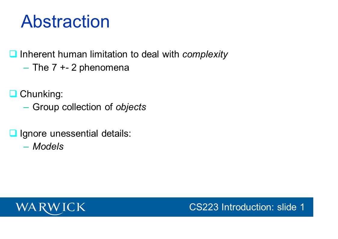 Abstraction Inherent human limitation to deal with complexity