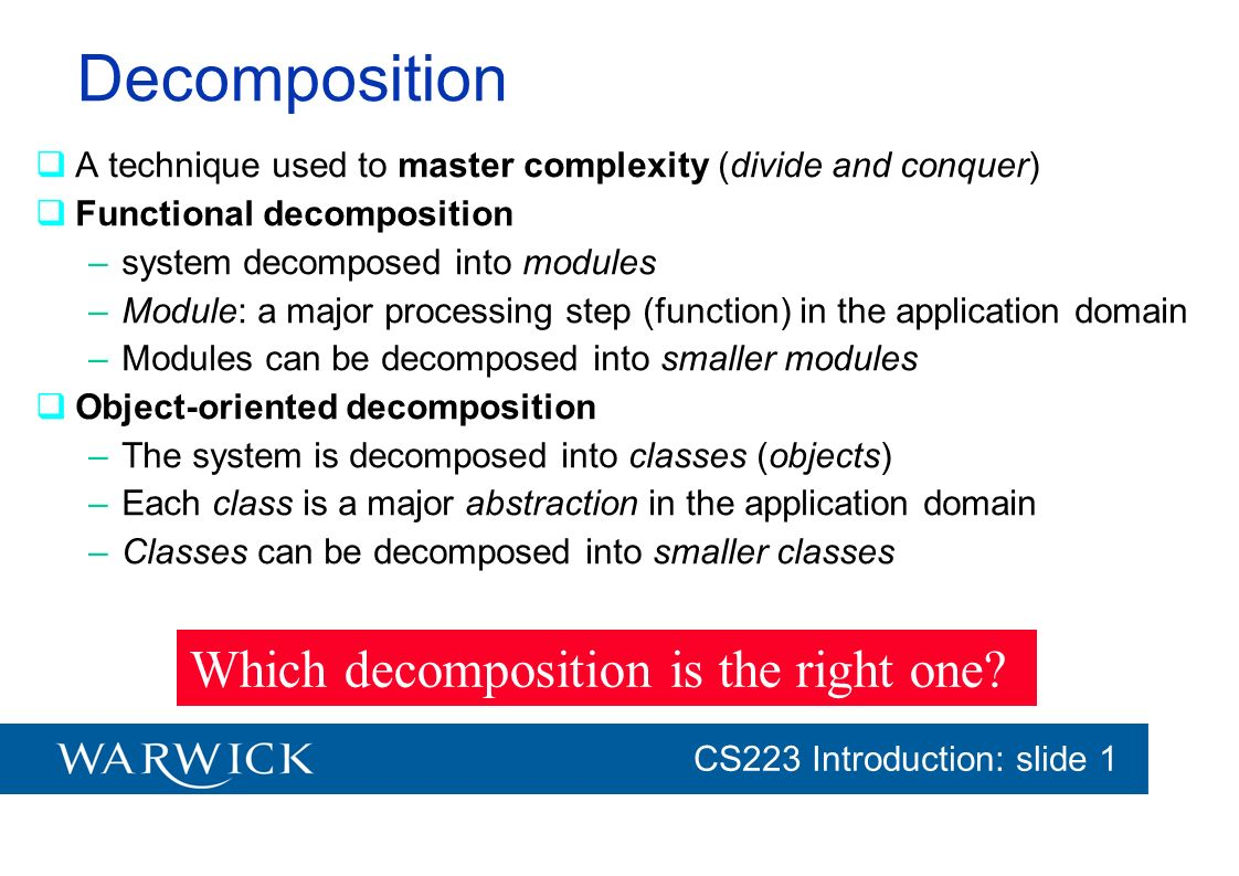 Decomposition Which decomposition is the right one