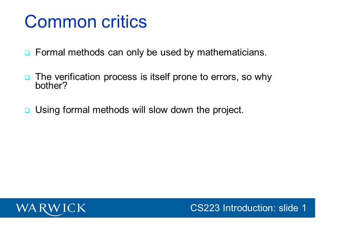 Common critics Formal methods can only be used by mathematicians.