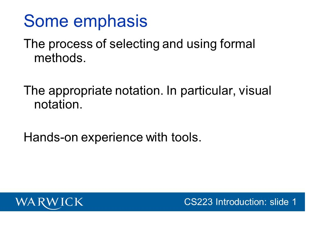Some emphasis The process of selecting and using formal methods.