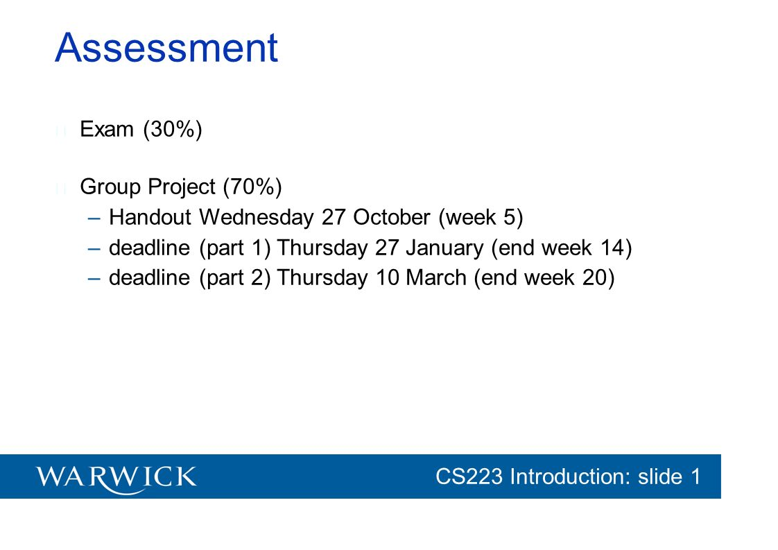 Assessment Exam (30%) Group Project (70%)