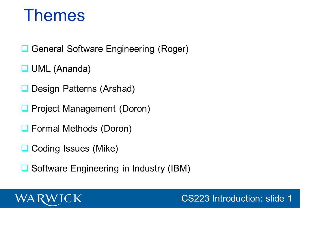 Themes General Software Engineering (Roger) UML (Ananda)