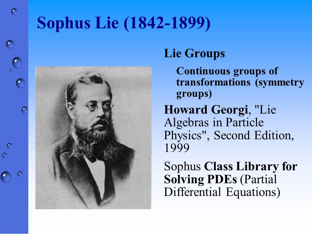 Sophus Lie (1842-1899) Lie Groups