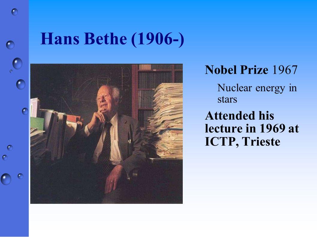 Hans Bethe (1906-) Nobel Prize 1967