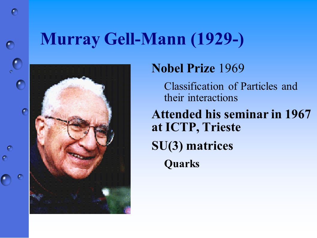 Murray Gell-Mann (1929-) Nobel Prize 1969
