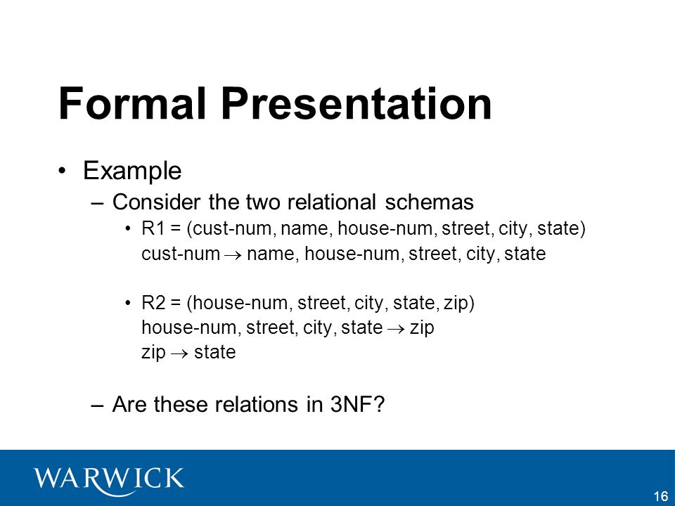 Formal Presentation Example Consider the two relational schemas