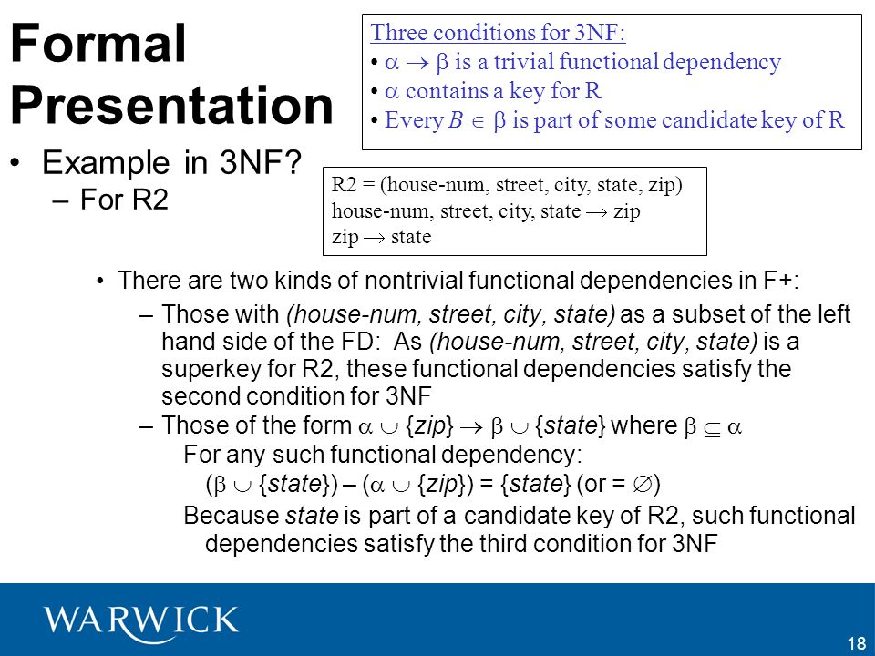 Formal Presentation Example in 3NF For R2 Three conditions for 3NF: