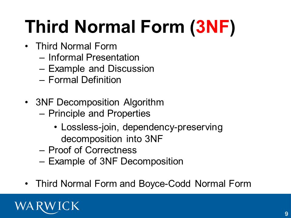 Third Normal Form (3NF) Third Normal Form Informal Presentation