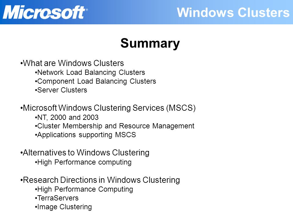 Windows Clusters Summary What are Windows Clusters