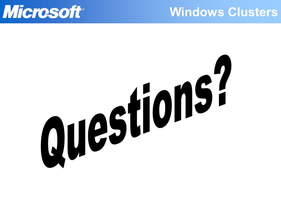 Windows Clusters Questions
