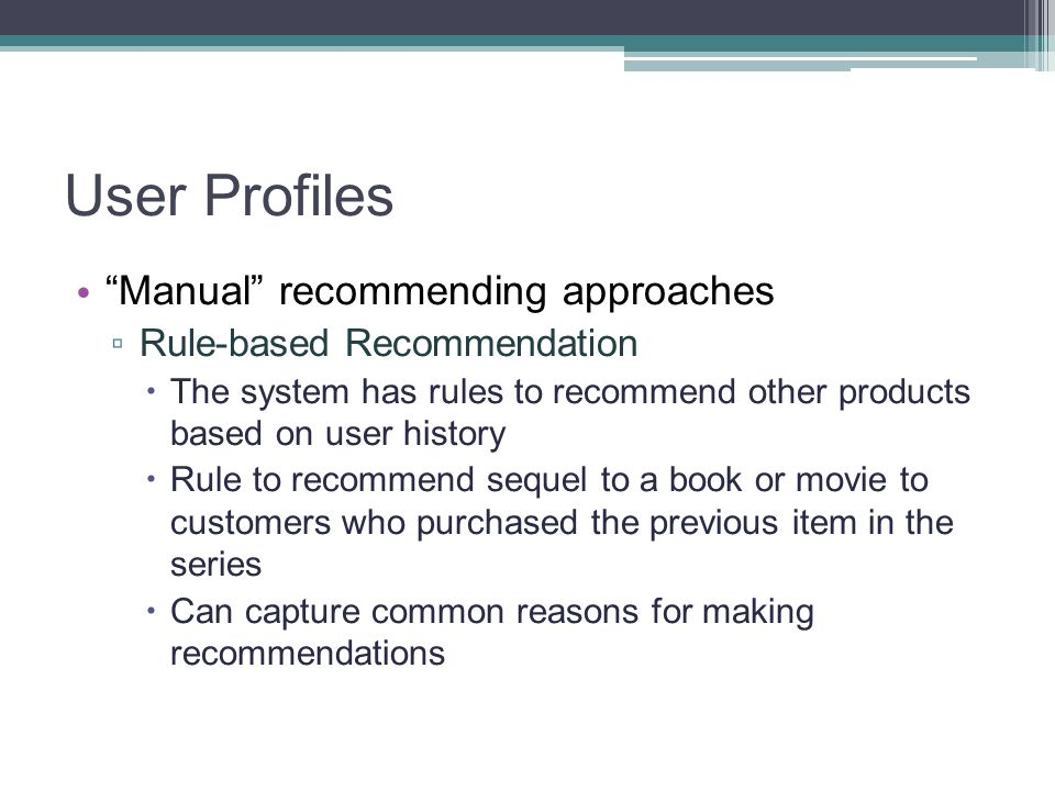 User Profiles Manual recommending approaches