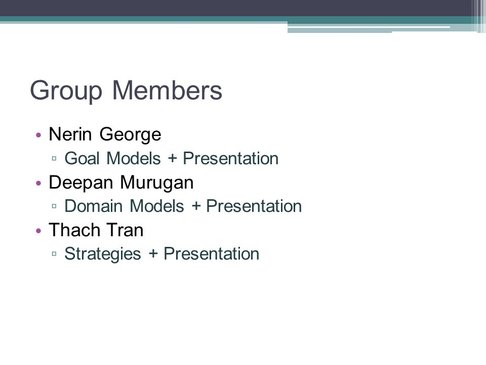Group Members Nerin George Deepan Murugan Thach Tran