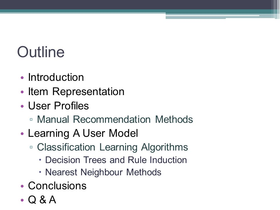 Outline Introduction Item Representation User Profiles