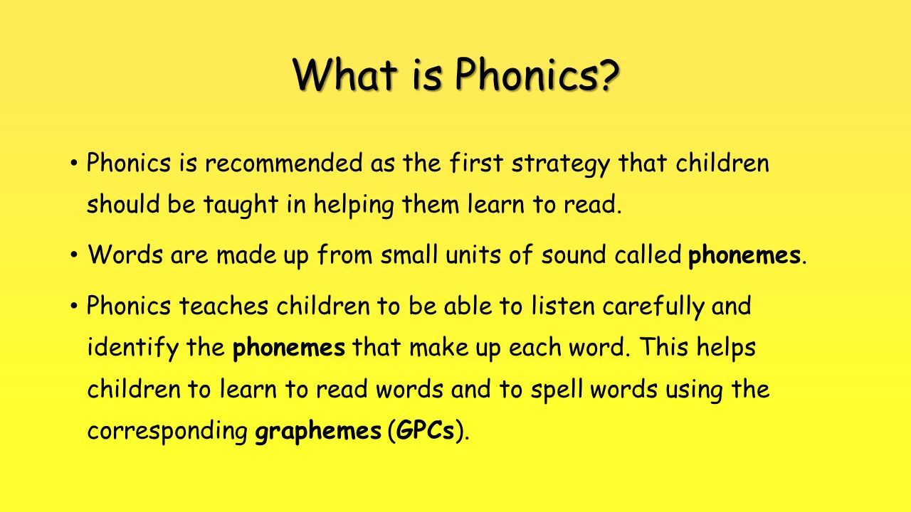 What is Phonics? Phonics is recommended as the first strategy that ...