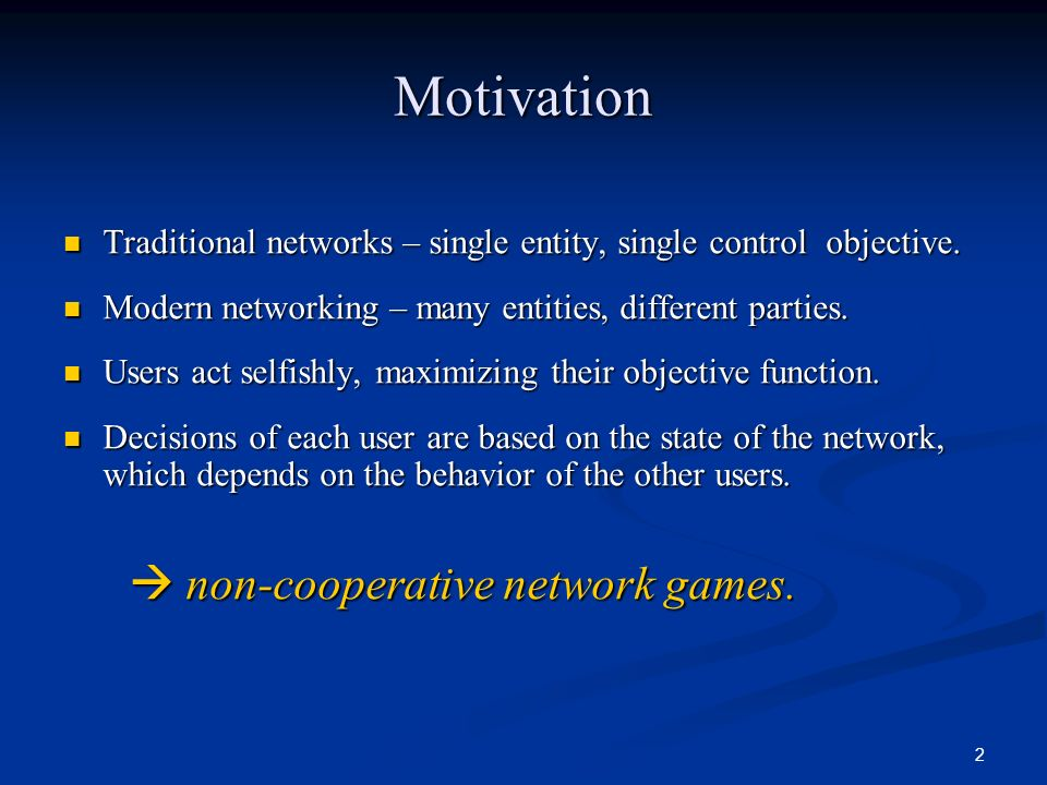 Motivation Traditional networks – single entity, single control objective. Modern networking – many entities, different parties.