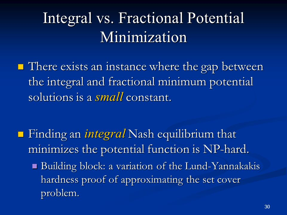 Integral vs. Fractional Potential Minimization