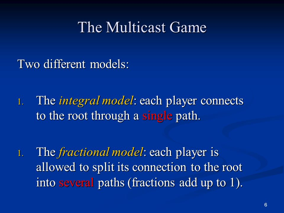 The Multicast Game Two different models:
