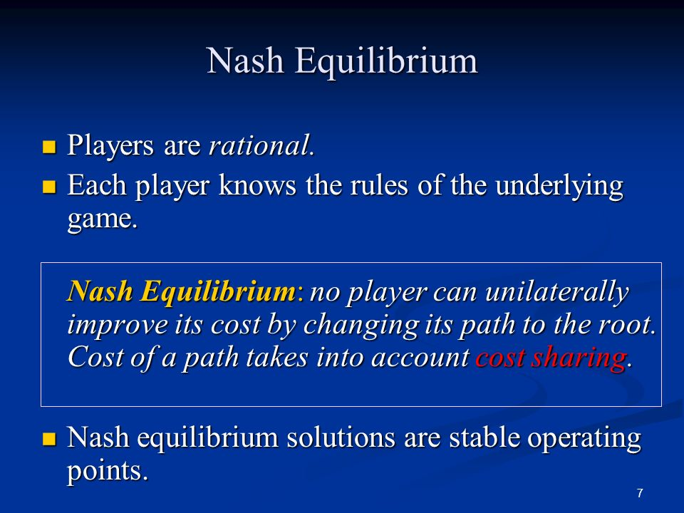 Nash Equilibrium Players are rational.
