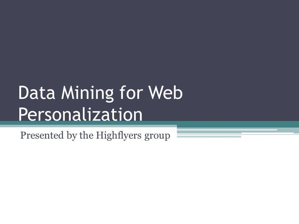 Data Mining for Web Personalization