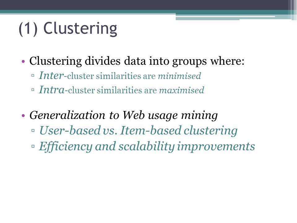 (1) Clustering User-based vs. Item-based clustering