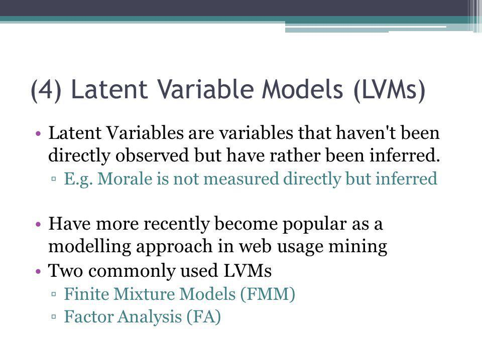 (4) Latent Variable Models (LVMs)