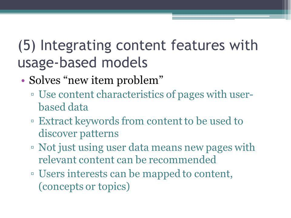 (5) Integrating content features with usage-based models