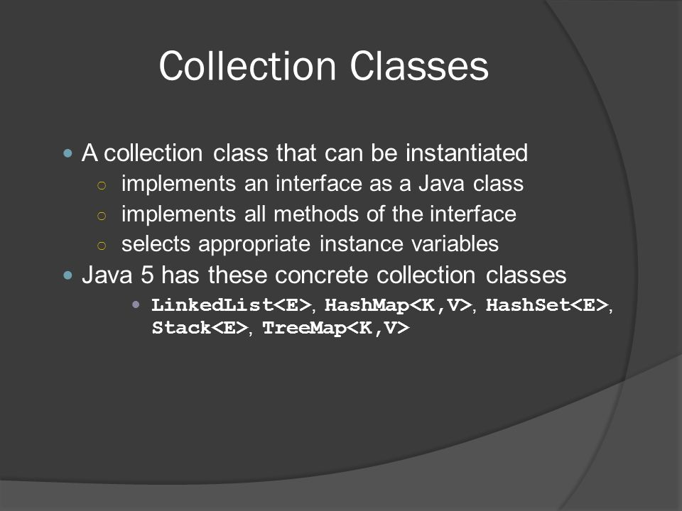 Collection Classes A collection class that can be instantiated