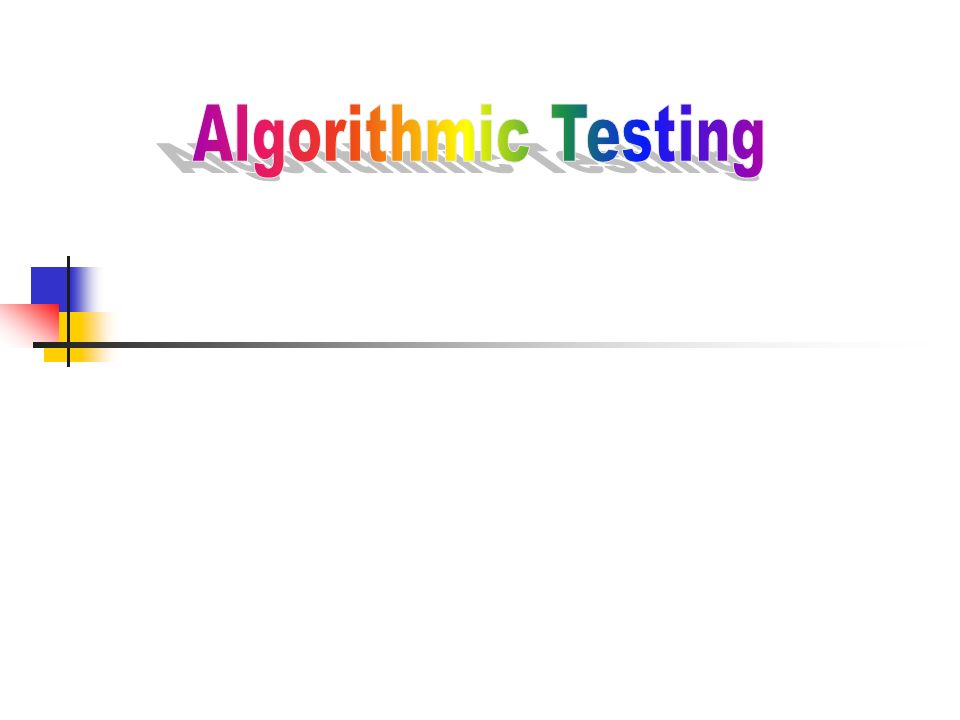 Algorithmic Testing