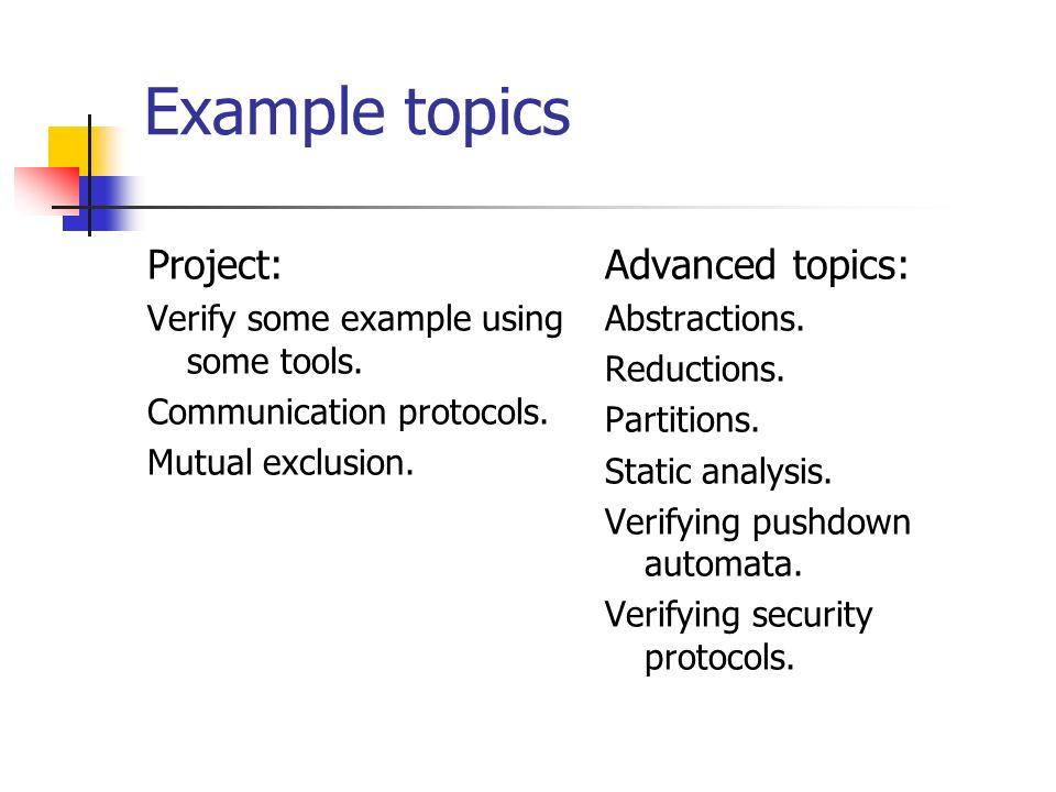 Example topics Project: Advanced topics: