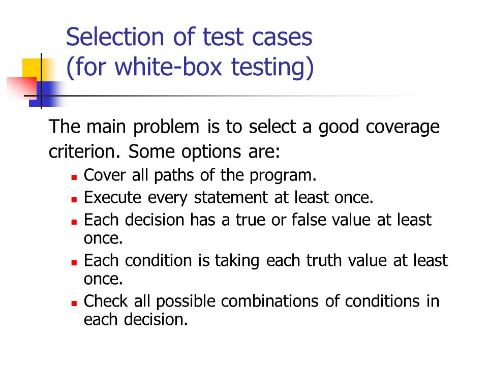 Selection of test cases (for white-box testing)
