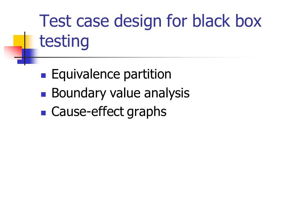 Test case design for black box testing