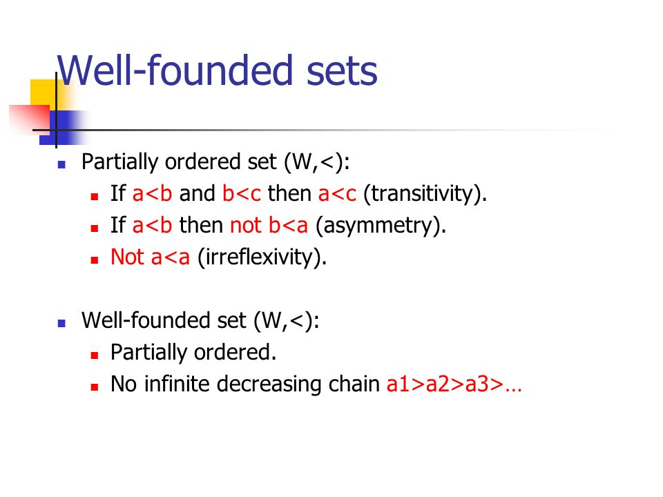 Well-founded sets Partially ordered set (W,<):