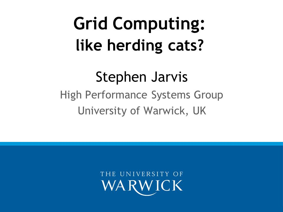 Grid Computing: like herding cats