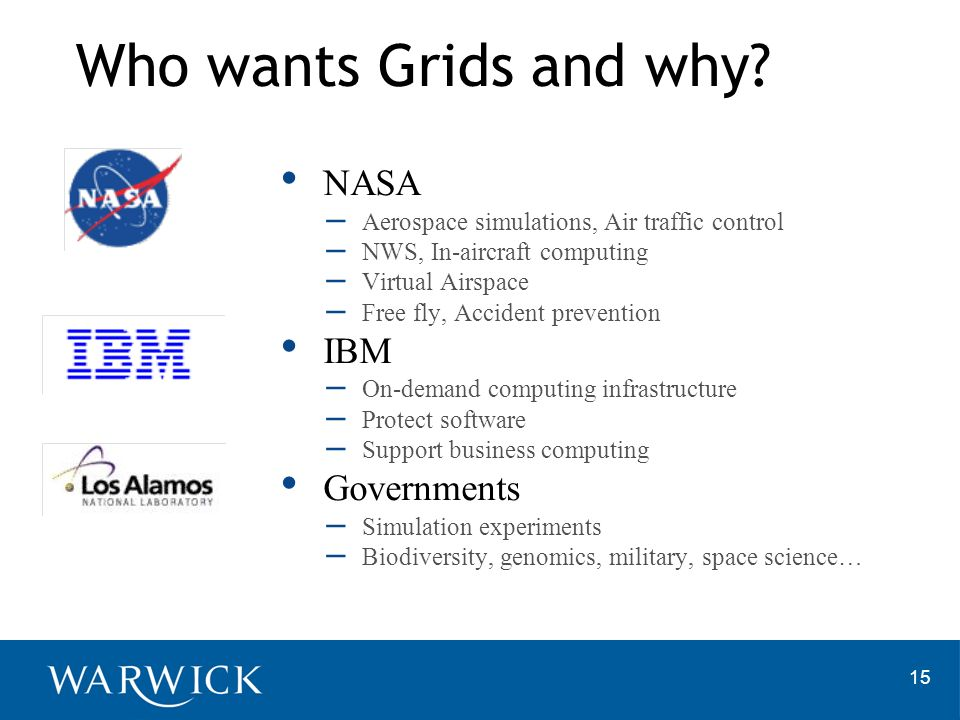 Who wants Grids and why NASA IBM Governments
