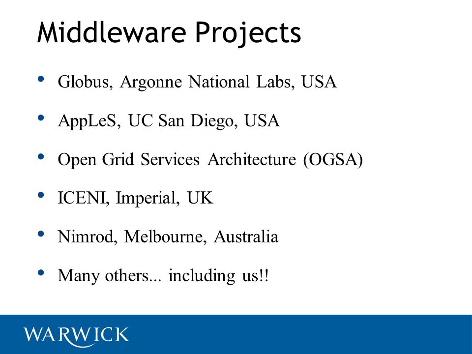Middleware Projects Globus, Argonne National Labs, USA