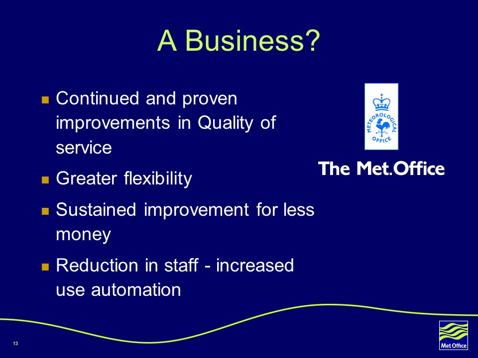 A Business Continued and proven improvements in Quality of service