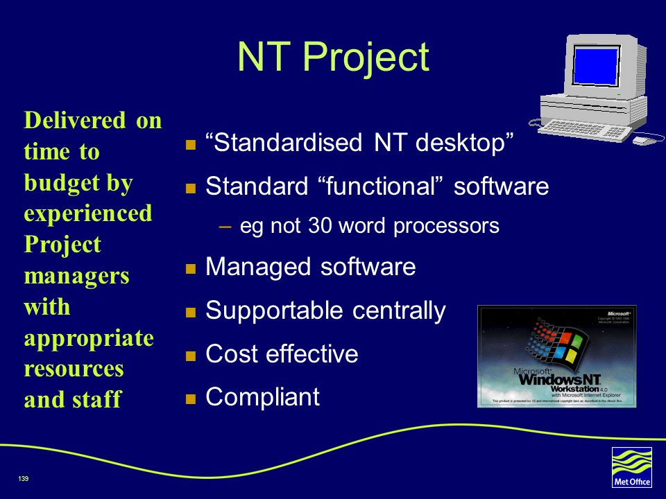NT Project Delivered on time to budget by experienced Project managers with appropriate resources and staff.