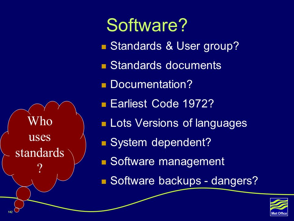 Software Who uses standards Standards & User group