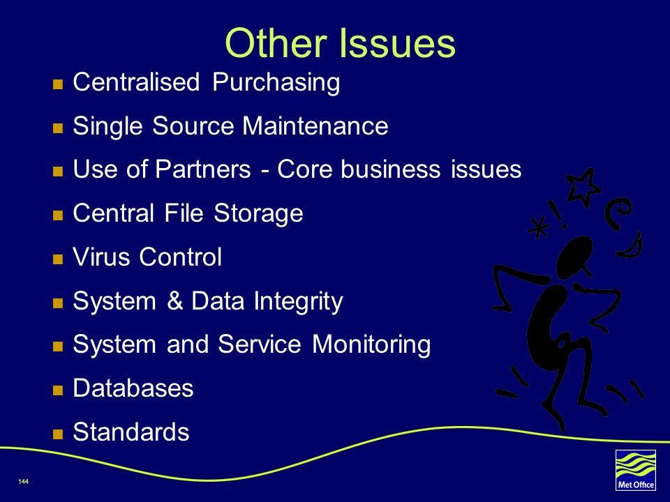 Other Issues Centralised Purchasing Single Source Maintenance