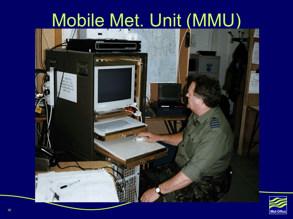 Mobile Met. Unit (MMU)