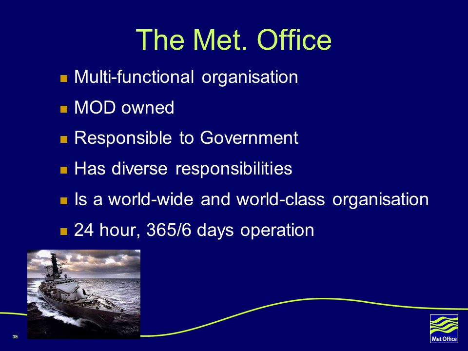 The Met. Office Multi-functional organisation MOD owned