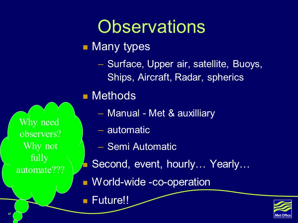 Observations Many types Methods Second, event, hourly… Yearly…