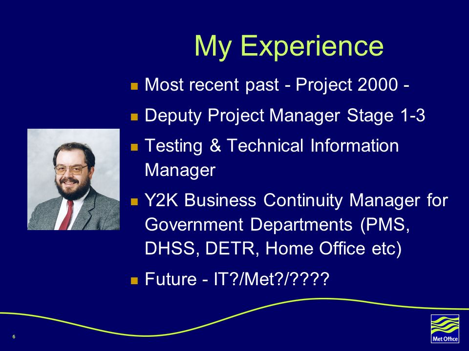 My Experience Most recent past - Project 2000 -