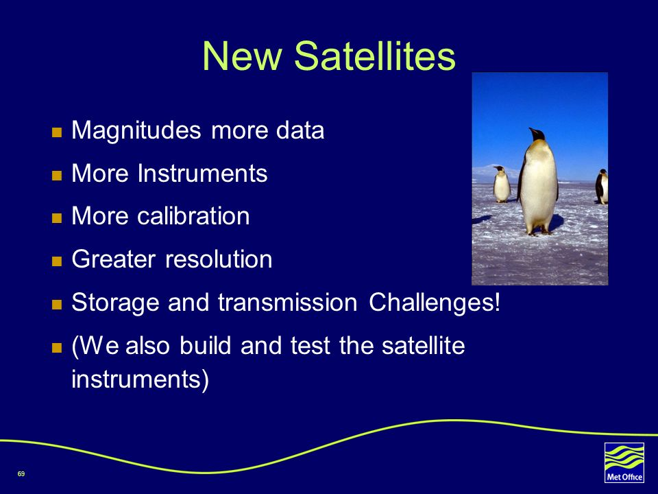 New Satellites Magnitudes more data More Instruments More calibration