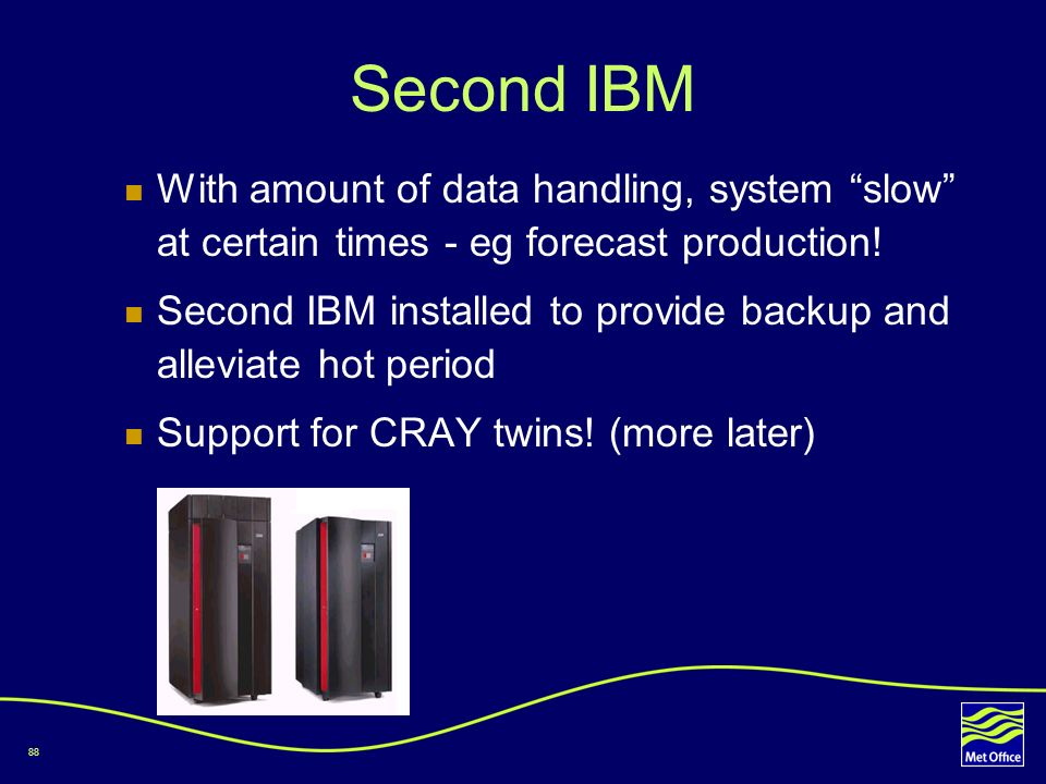 Second IBM With amount of data handling, system slow at certain times - eg forecast production!