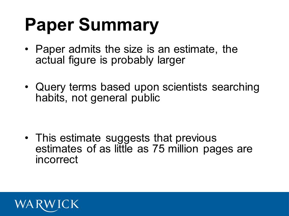 Paper Summary Paper admits the size is an estimate, the actual figure is probably larger.