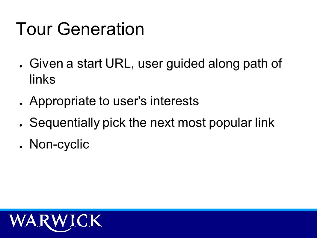 Tour Generation Given a start URL, user guided along path of links