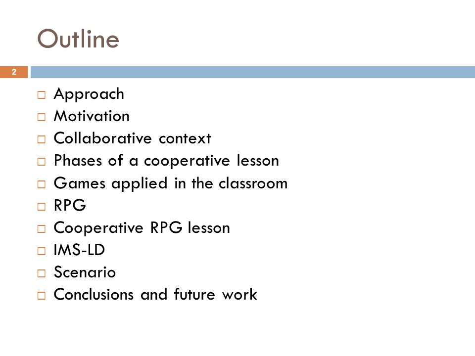 Outline Approach Motivation Collaborative context