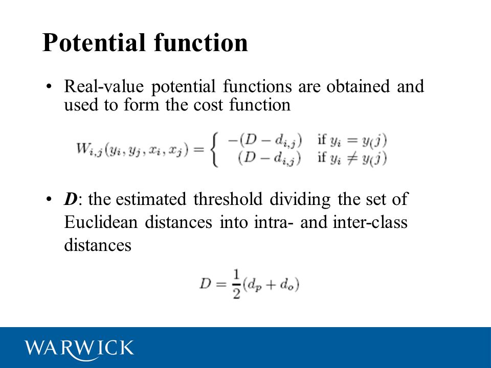 Potential function Real-value potential functions are obtained and used to form the cost function.