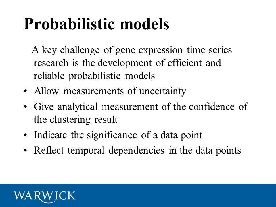 Probabilistic models A key challenge of gene expression time series research is the development of efficient and reliable probabilistic models.